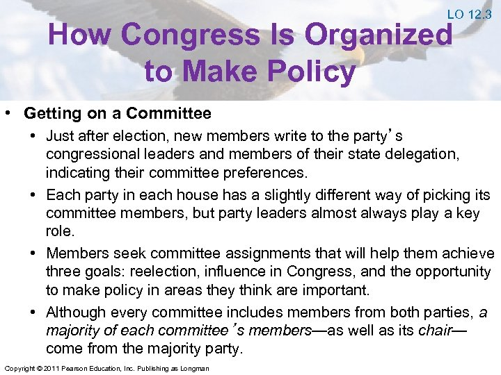 LO 12. 3 How Congress Is Organized to Make Policy • Getting on a
