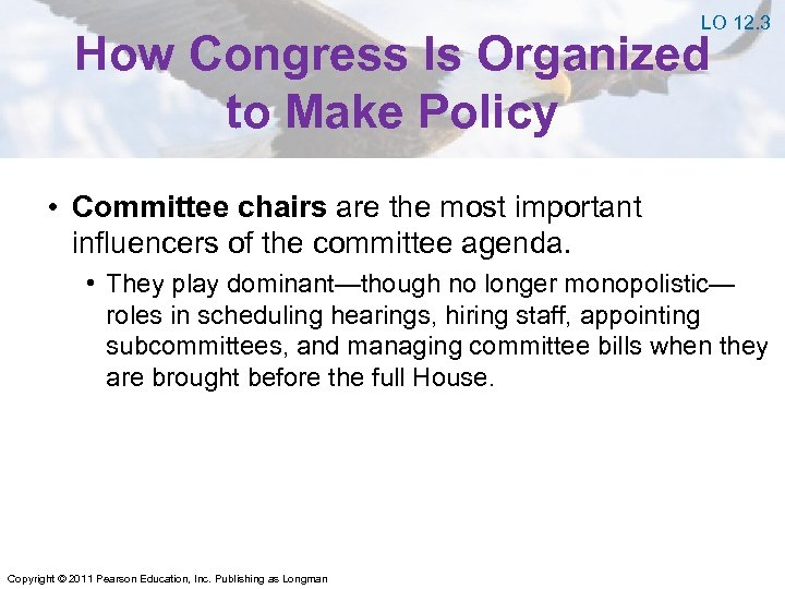 LO 12. 3 How Congress Is Organized to Make Policy • Committee chairs are