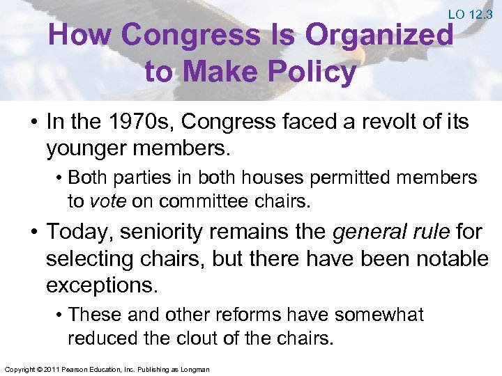 LO 12. 3 How Congress Is Organized to Make Policy • In the 1970