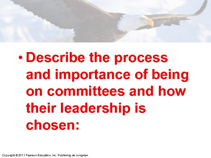 • Describe the process and importance of being on committees and how their
