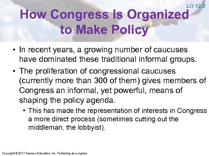 LO 12. 3 How Congress Is Organized to Make Policy • In recent years,