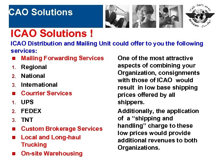 ICAO Solutions ! ICAO Distribution and Mailing Unit could offer to you the following