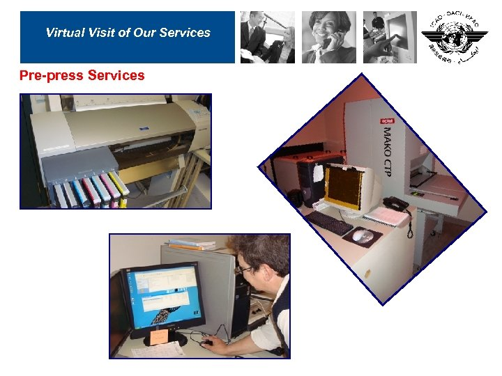 Virtual Visit of Our Services Pre-press Services