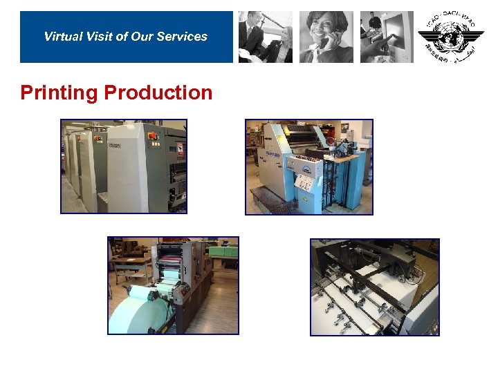 Virtual Visit of Our Services Printing Production