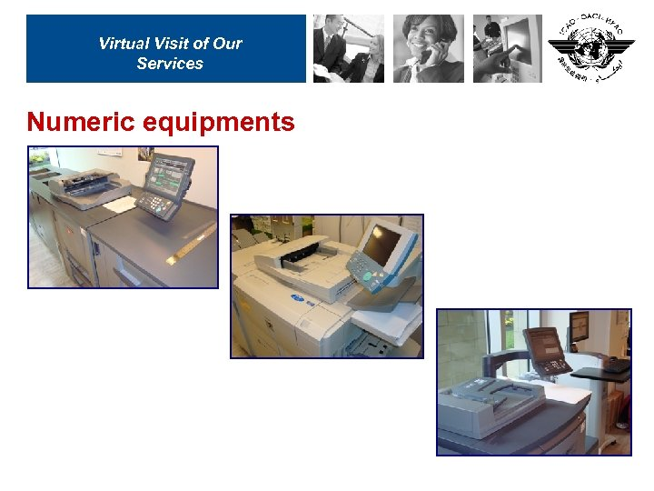 Virtual Visit of Our Services Numeric equipments