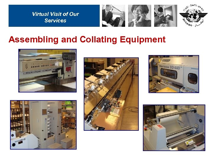Virtual Visit of Our Services Assembling and Collating Equipment