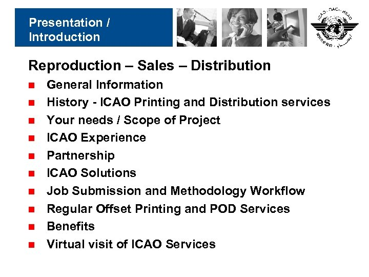 Presentation / Introduction Reproduction – Sales – Distribution n n General Information History -