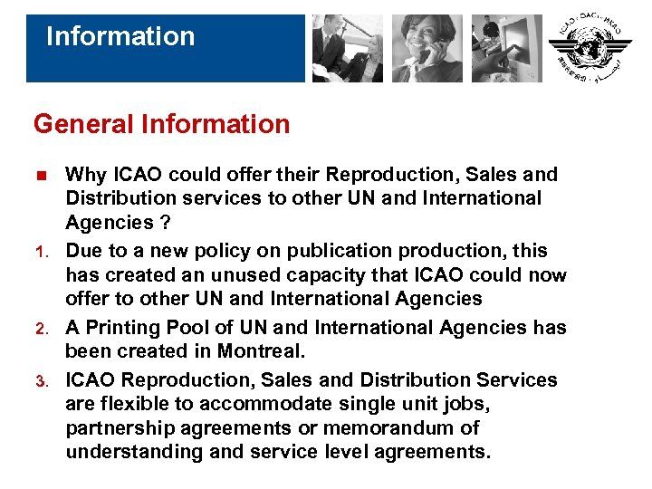 Information General Information Why ICAO could offer their Reproduction, Sales and Distribution services to