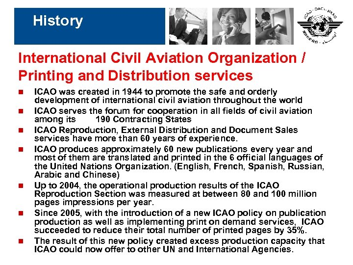 History International Civil Aviation Organization / Printing and Distribution services n n n n