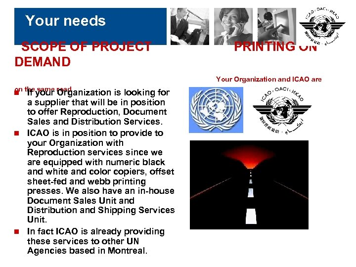 Your needs SCOPE OF PROJECT DEMAND PRINTING ON Your Organization and ICAO are on
