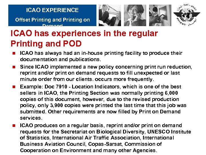 ICAO EXPERIENCE Offset Printing and Printing on Demand ICAO has experiences in the regular
