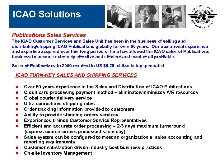 ICAO Solutions Publications Sales Services The ICAO Customer Services and Sales Unit has been