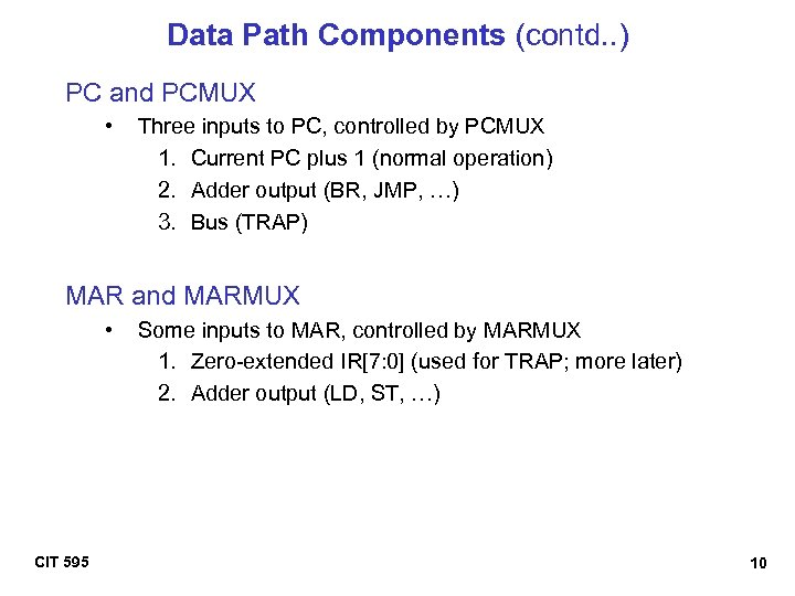 Data Path Components (contd. . ) PC and PCMUX • Three inputs to PC,