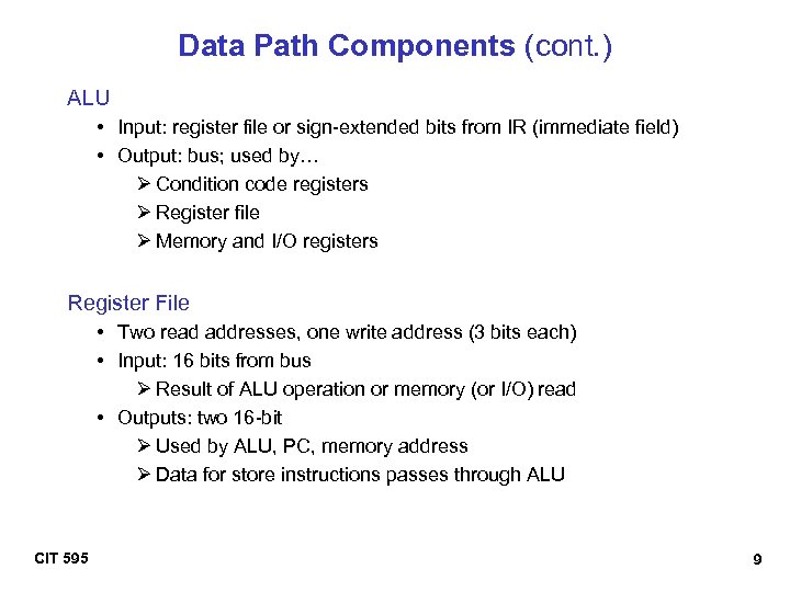 Data Path Components (cont. ) ALU • Input: register file or sign-extended bits from
