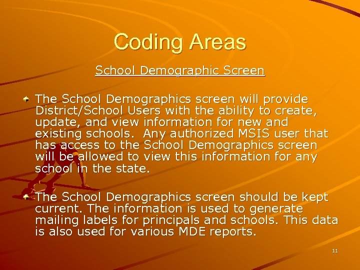 Coding Areas School Demographic Screen The School Demographics screen will provide District/School Users with