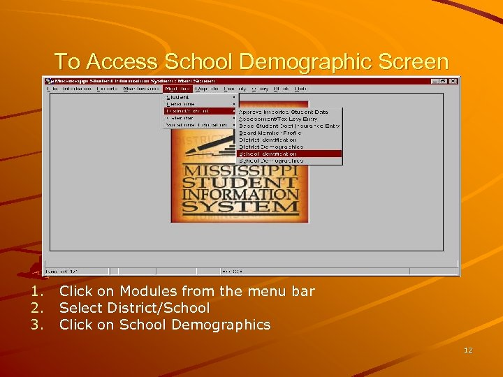 To Access School Demographic Screen 1. 2. 3. Click on Modules from the menu