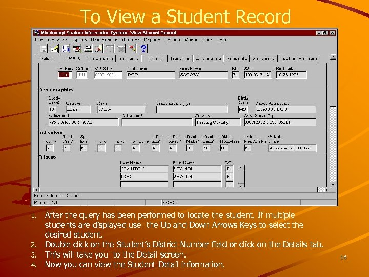 To View a Student Record After the query has been performed to locate the