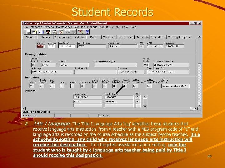 Student Records 8. Title I Language: The Title I Language Arts 'tag' identifies those
