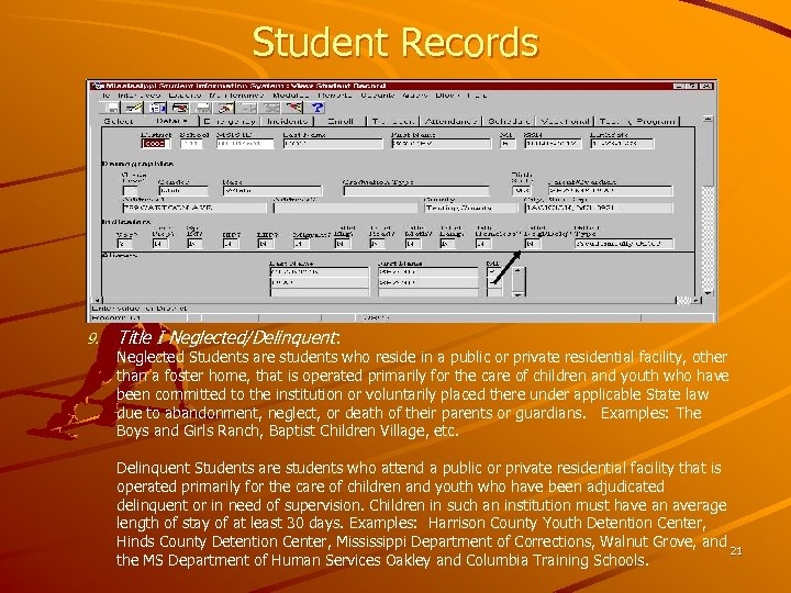 Student Records 9. Title I Neglected/Delinquent: Neglected Students are students who reside in a