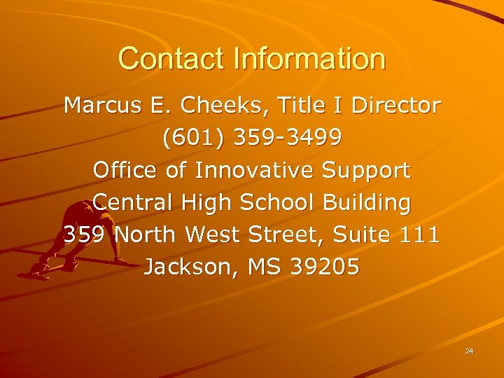 Contact Information Marcus E. Cheeks, Title I Director (601) 359 -3499 Office of Innovative