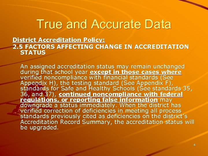 True and Accurate Data District Accreditation Policy: 2. 5 FACTORS AFFECTING CHANGE IN ACCREDITATION