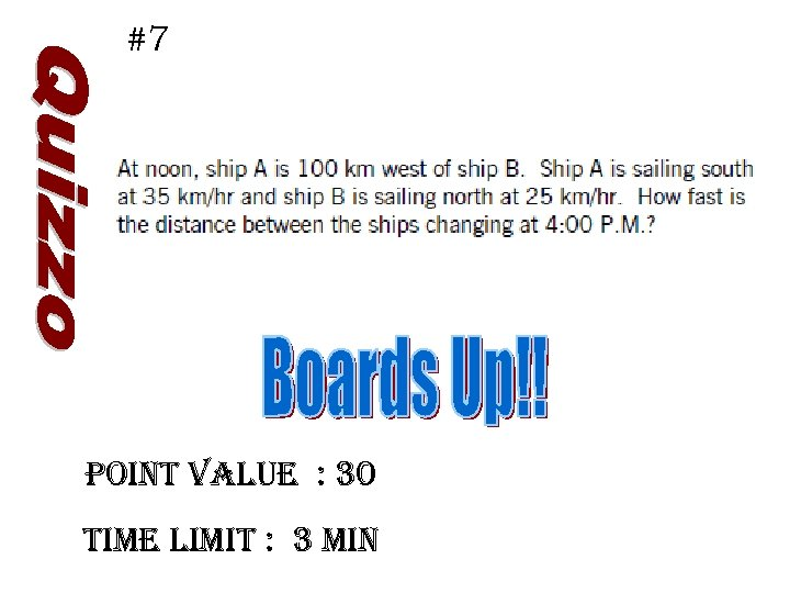 #7 Point Value : 30 time limit : 3 min