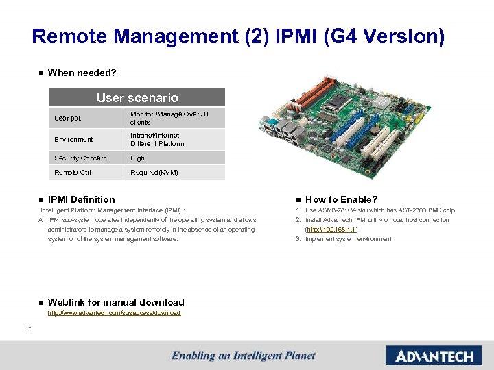 Remote Management (2) IPMI (G 4 Version) n When needed? User scenario User ppl.