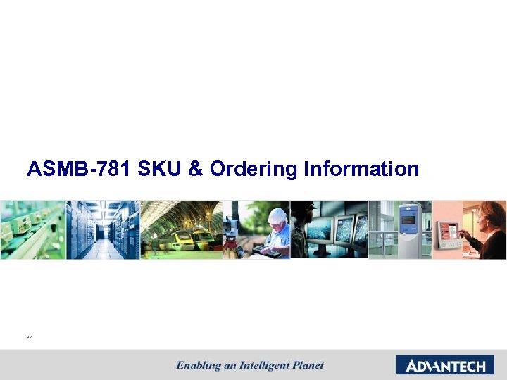 ASMB-781 SKU & Ordering Information 37