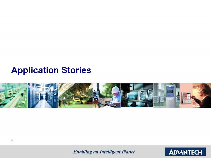 Application Stories 44