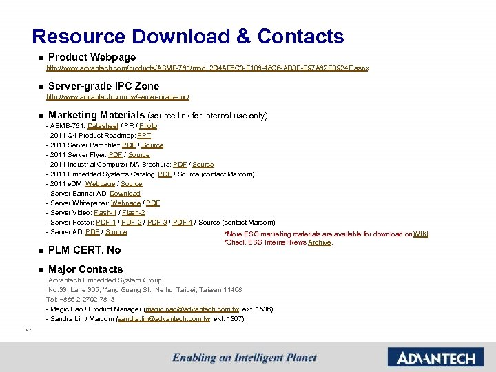 Resource Download & Contacts n Product Webpage http: //www. advantech. com/products/ASMB-781/mod_2 D 4 AF