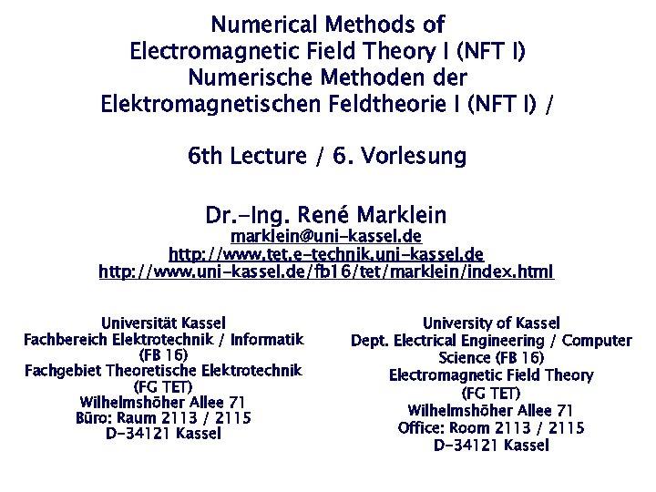 Numerical Methods of Electromagnetic Field Theory I (NFT I) Numerische Methoden der Elektromagnetischen Feldtheorie