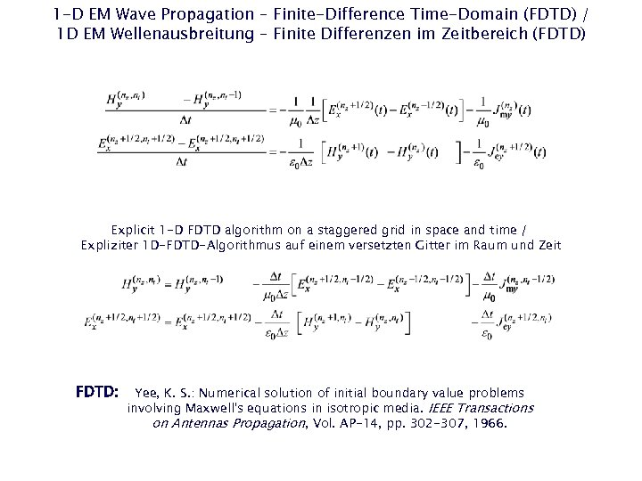 1 -D EM Wave Propagation – Finite-Difference Time-Domain (FDTD) / 1 D EM Wellenausbreitung
