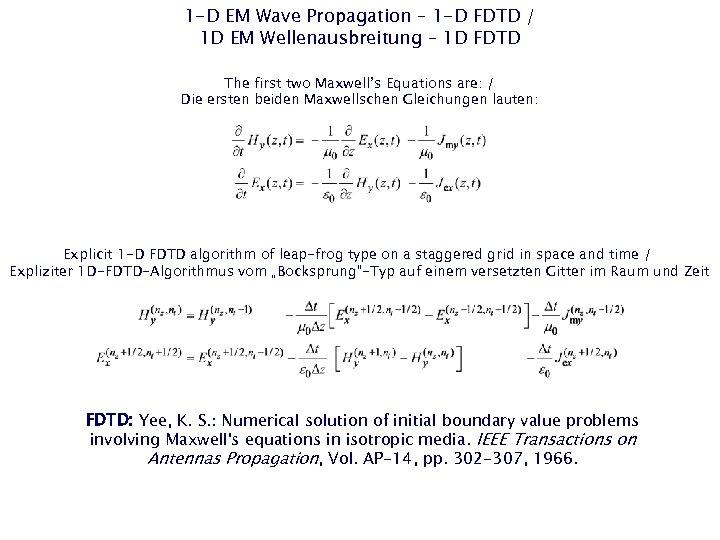 1 -D EM Wave Propagation – 1 -D FDTD / 1 D EM Wellenausbreitung