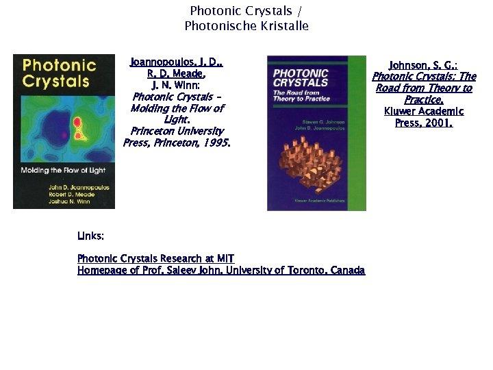 Photonic Crystals / Photonische Kristalle Joannopoulos, J. D. , R. D. Meade, J. N.