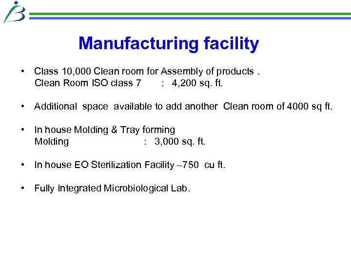 Manufacturing facility • Class 10, 000 Clean room for Assembly of products. Clean Room