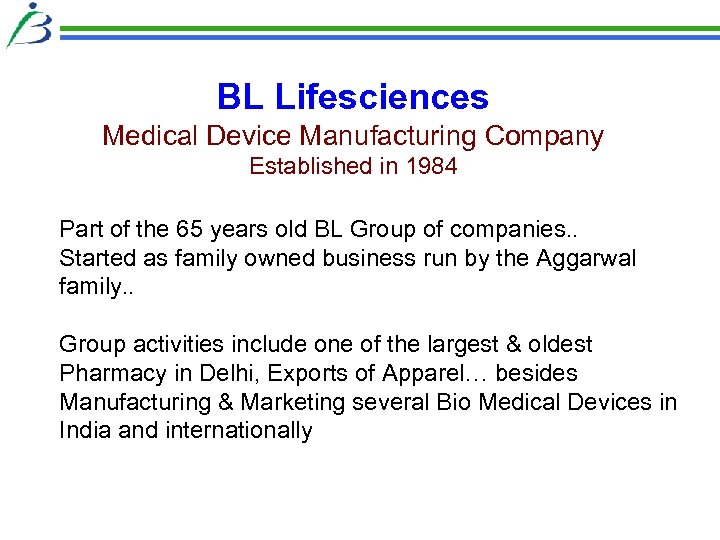BL Lifesciences Medical Device Manufacturing Company Established in 1984 Part of the 65 years