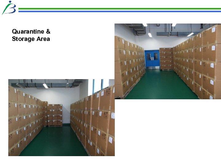 Quarantine & Storage Area