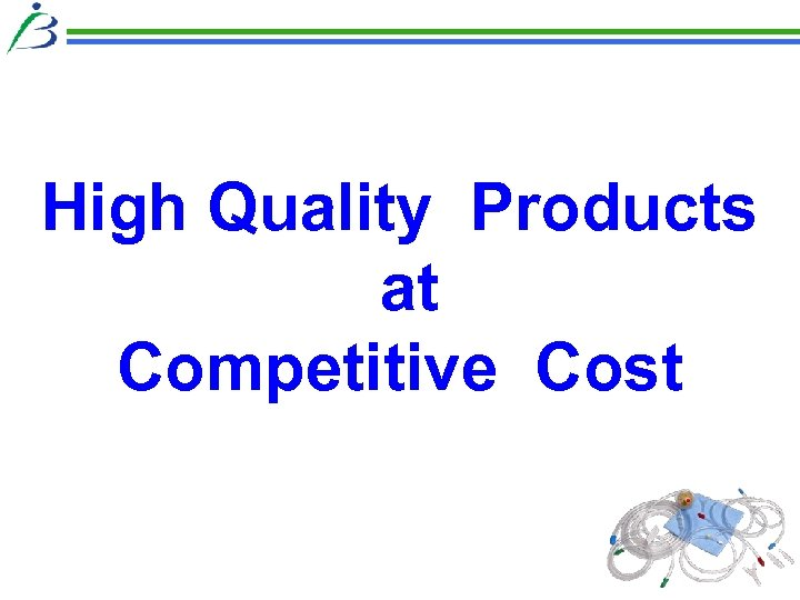 High Quality Products at Competitive Cost