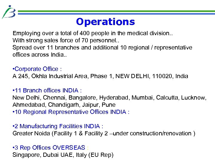Operations Employing over a total of 400 people in the medical division. . With