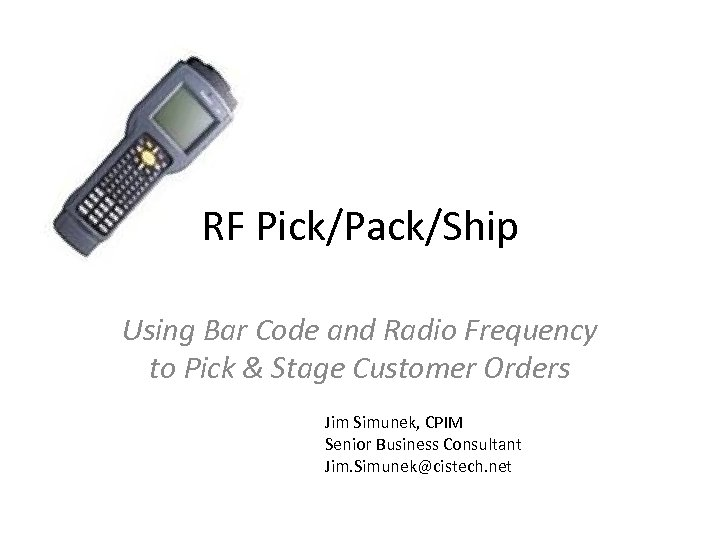 RF Pick/Pack/Ship Using Bar Code and Radio Frequency to Pick & Stage Customer Orders