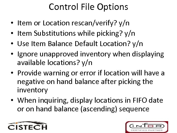 Control File Options Item or Location rescan/verify? y/n Item Substitutions while picking? y/n Use