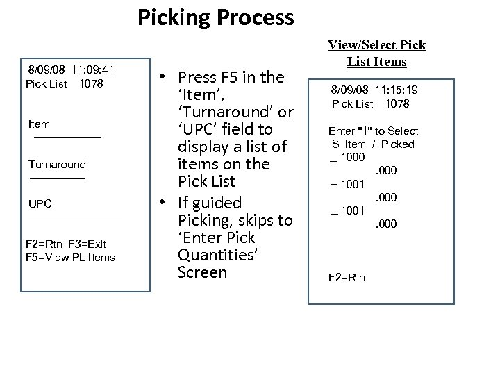 Picking Process 8/09/08 11: 09: 41 Pick List 1078 Item Turnaround UPC F 2=Rtn