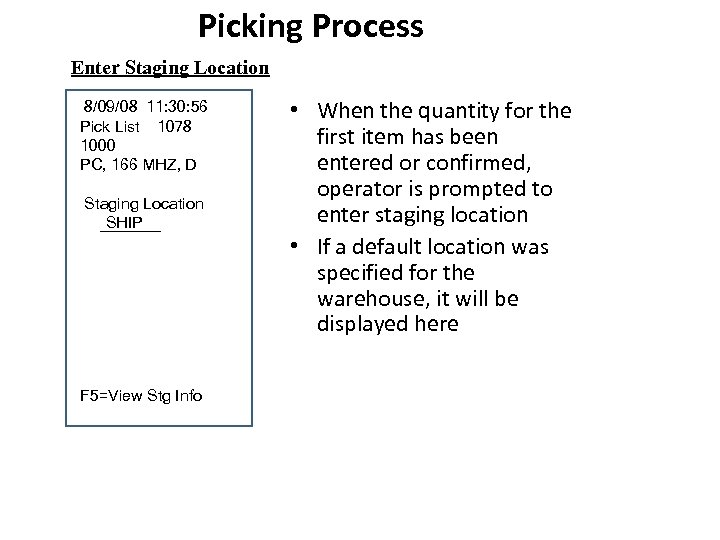 Picking Process Enter Staging Location 8/09/08 11: 30: 56 Pick List 1078 1000 PC,