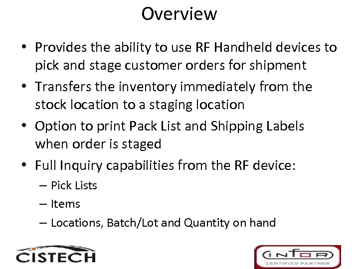 Overview • Provides the ability to use RF Handheld devices to pick and stage