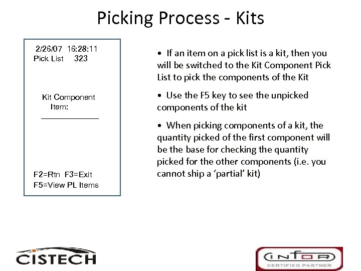 Picking Process - Kits 2/26/07 16: 28: 11 Pick List 323 Kit Component Item: