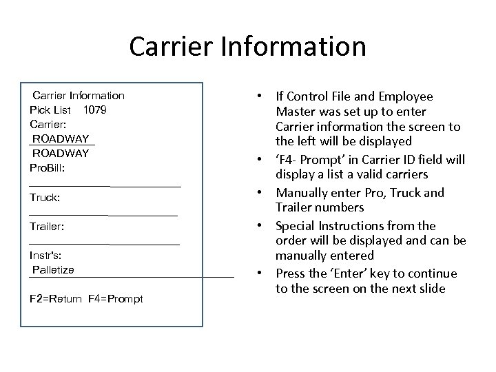Carrier Information Pick List 1079 Carrier: ROADWAY Pro. Bill: Truck: Trailer: Instr's: Palletize F