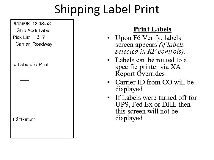 Shipping Label Print 8/09/08 12: 38: 53 Ship Addr Label Pick List 317 Carrier