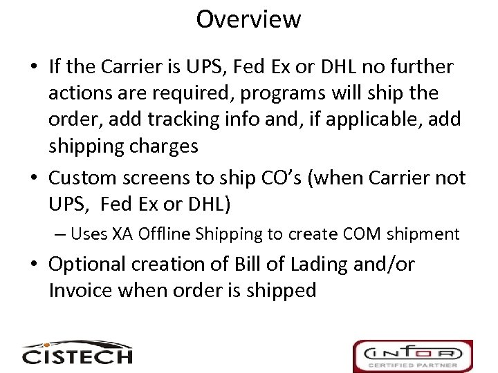 Overview • If the Carrier is UPS, Fed Ex or DHL no further actions