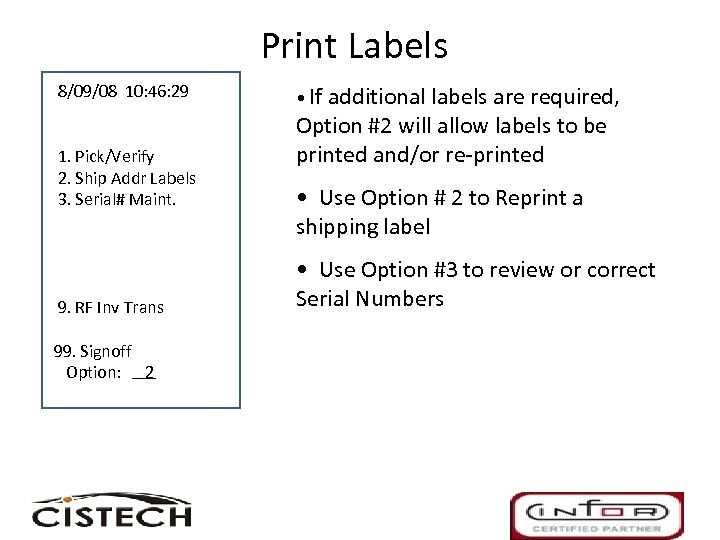Print Labels 8/09/08 10: 46: 29 1. Pick/Verify 2. Ship Addr Labels 3. Serial#