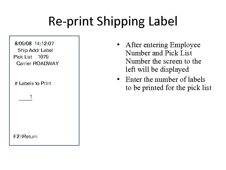 Re-print Shipping Label 8/09/08 14: 12: 07 Ship Addr Label Pick List 1079 Carrier